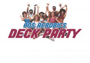 Deck Party - 80s Aerobics