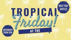 Tropical Friday's & Chase the Ace